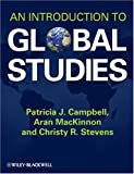 An Introduction to Global Studies, Patricia J. Campbell and Aran MacKinnon, 1405187360