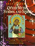 img - for Cassell's Encyclopedia of Queer Myth, Symbol and Spirit: Gay, Lesbian, Bisexual and Transgendered Lore (Cassell Sexual Politics) book / textbook / text book
