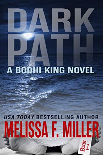 Dark Path (A Bodhi King Novel Book 1) by [Miller, Melissa F.]