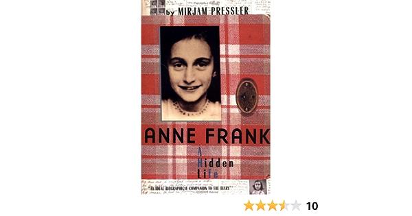 Anne Frank A Hidden Life By Mirjam Pressler