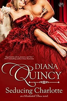 Seducing Charlotte (Accidental Peers Book 1) by [Quincy, Diana]