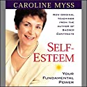 Self-Esteem: Your Fundamental Power Speech by Caroline Myss Narrated by Caroline Myss