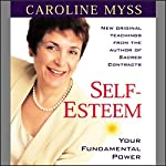 Self-Esteem: Your Fundamental Power | Caroline Myss