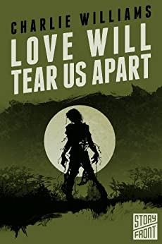 Love Will Tear Us Apart (A Short Story) by [Williams, Charlie]