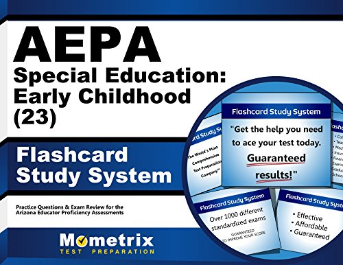 AEPA Special Education: Early Childhood (23) Flashcard Study System: AEPA Test Practice Questions & Exam Review for the Arizona Educator Proficiency Assessments