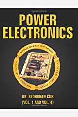 Power Electronics: Topologies,Cuk Converters,Magnetics,Control,State-Space Averaging (Power Electronics Special Edition) (Volume 1 and Volume 4) Paperback