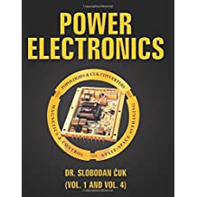 Power Electronics: Topologies,Cuk Converters,Magnetics,Control,State-Space Averaging (Power Electronics Special Edition) (Volume 1 and Volume 4)