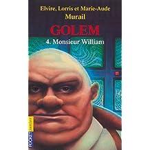 004-GOLEM - MONSIEUR WILLIAM