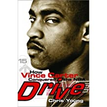 Drive: How Vince Carter Conquered the NBA