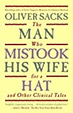 The Man Who Mistook His Wife for a Hat and Other Clinical Tales by Sacks, Oliver (January 1, 2006) Hardcover