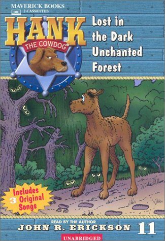 Lost in the Dark Unchanted Forest (Hank the Cowdog) by Maverick Books
