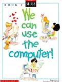 We Can Use Computers, Scholastic Professional Books, 0590495534