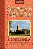 Basic Principles of the Christian Life, G. Campbell Morgan, 1840300167