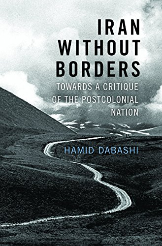 Download PDF Iran Without Borders - Towards a Critique of the Postcolonial Nation