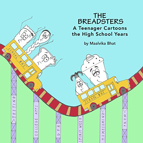 The Breadsters: A Teenager Cartoons the High School Years