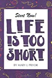 img - for Life Is Too Short book / textbook / text book