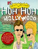 Huh Huh for Hollywood Mtvs Beavis and Butthead