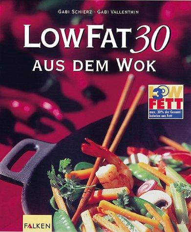 Low Fat 30 aus dem Wok Taschenbuch – 1. Januar 2000 Gabi Schierz Gabi Vallenthin Falken 3806827141