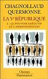La cinquième République, tome 2 : Le pouvoir exécutif et l'administration par Quermonne