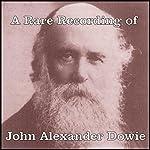 A Rare Recording of John Alexander Dowie | John Alexander Dowie