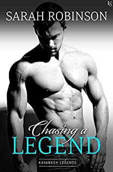 Chasing a Legend: A Kavanagh Legends Novel by [Robinson, Sarah]