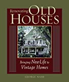 Renovating Old Houses, George Nash, 1561585351