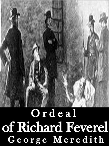Ordeal of richard feverel kindle edition by george meredith ordeal of richard feverel by meredith george fandeluxe Image collections