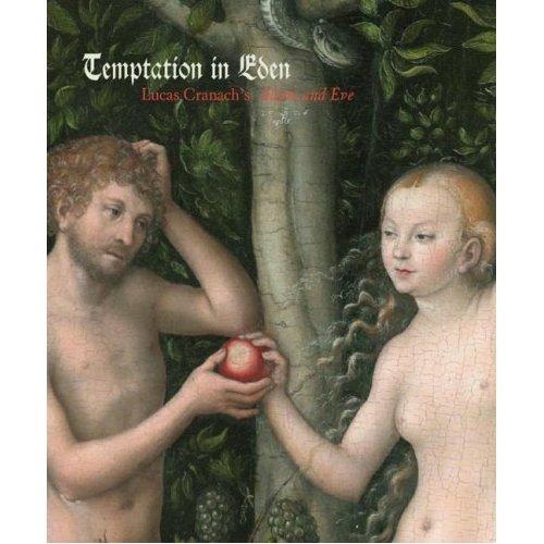 Temptation in Eden: Lucas Cranach's Adam and Eve