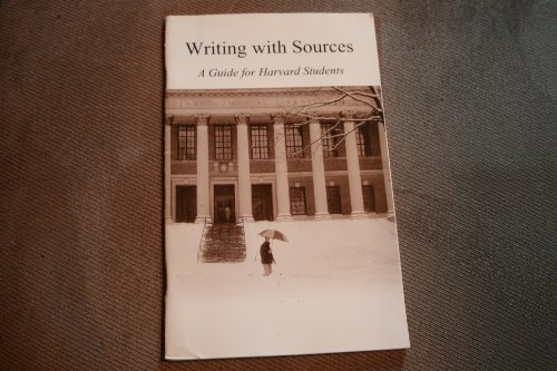 Writing with Sources; A Guide for Harvard Students