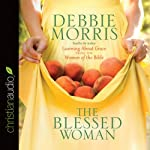 The Blessed Woman: Learning About Grace from the Women of the Bible | Debbie Morris