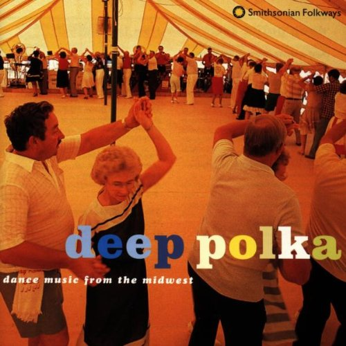 (Deep Polka: Dance Music from the Midwest)