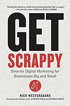 Get Scrappy: Smarter Digital Marketing for Businesses Big and Small by [Westergaard, Nick]