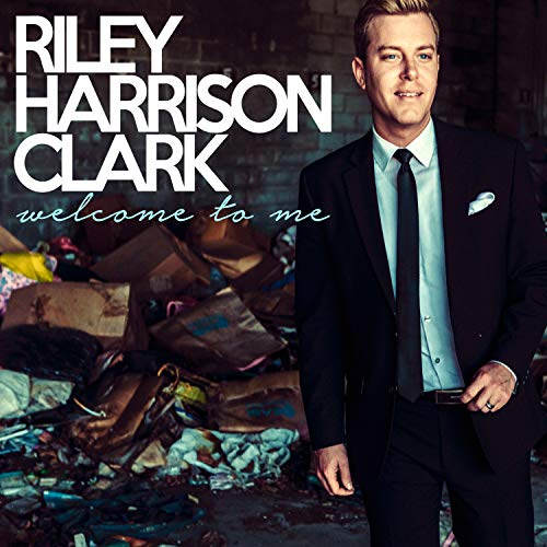 Riley Harrison Clark - Welcome To Me 2018