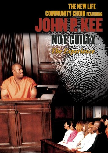 (The John P. Kee & The New Life Community Choir: Not Guilty - The)