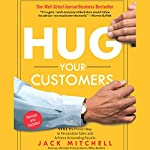 Hug Your Customers: The Proven Way to Personalize Sales and Achieve Astounding Results | Jack Mitchell