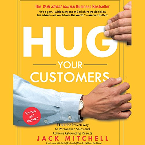 Hug Your Customers: The Proven Way to Personalize Sales and Achieve Astounding Results by Hachette Audio