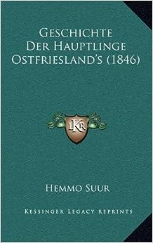 Geschichte Der Hauptlinge Ostfriesland's (1846) (German Edition)