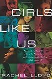 Girls Like Us, Rachel Lloyd, 0061582050