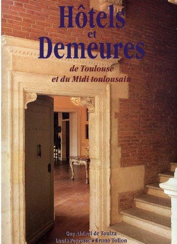 Hôtels et Demeures de Toulouse et du Midi Toulousain
