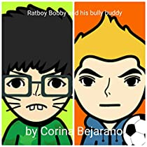 Ratboy Bobby And His Bully Buddy
