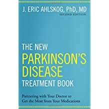 The New Parkinson's Disease Treatment Book: Partnering with Your Doctor To Get the Most from Your Medications