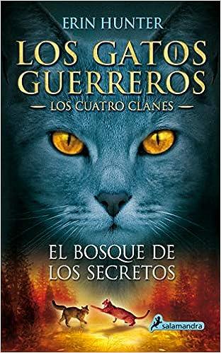 Gatos-Los cuatro clanes 03. El bosque de los secretos (Gatos: Los Cuatro Clanes / Warriors) (Spanish Edition): Erin Hunter, Salamandra: 9788498384840: ...
