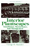 Interior Plantscapes, Manaker, George H., 0134693213