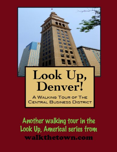A Walking Tour of Denver, Colorado - Central Business District (Look Up, - Cherry Creek Colorado Mall