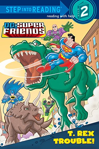 T. Rex Trouble! (DC Super Friends) (Step into