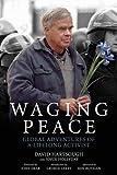 Waging Peace: Global Adventures of a Lifelong Activist