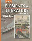 Elements of Literature: Student Ediiton Fifth Course 2005