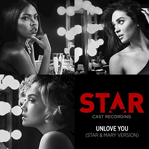 """Unlove You (From """"Star"""" Season 2 / Star & Mary Version)"""