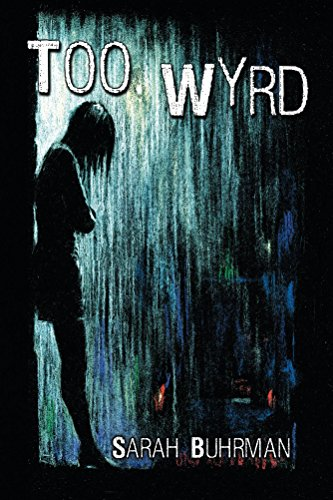 Too Wyrd by Sarah Buhrman ebook deal