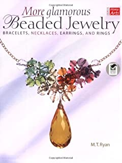 More Glamorous Beaded Jewelry: Bracelets, Necklaces, Earrings, and Rings (Creative Home